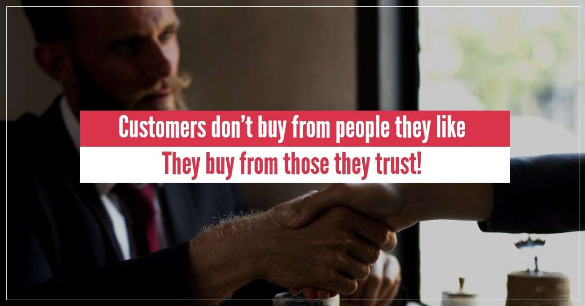 Customers buy from people they trust