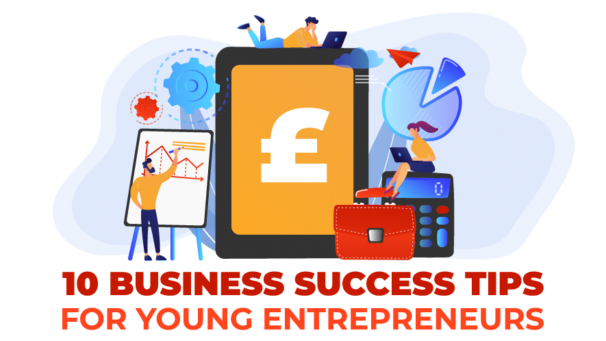 10 Business Success Tips for Young Entrepreneurs